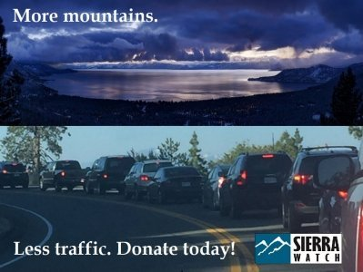 Tahoe traffic, tahoe development, Sierra Watch, Keep Squaw True, Save Martis Valley, Martis Valley