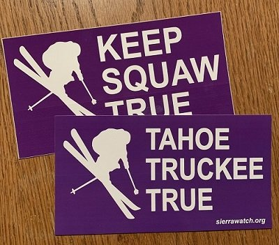 Keep Squaw True and Tahoe Truckee True Logo